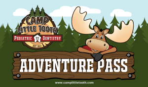 Adventure pass - Camp Little Tooth Pediatric Dentistry